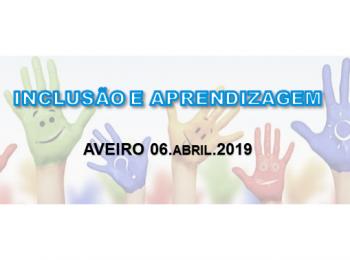 Evento 06 abril: Inclusão e Aprendizagem – Aveiro